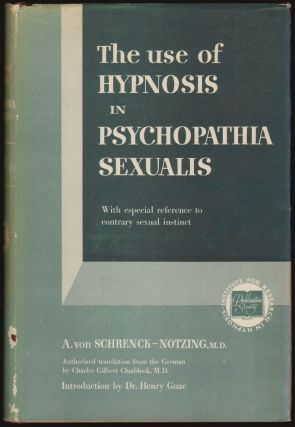 The Use of Hypnosis in Psychopathia Sexualis, With Especial Reference to Contrary Sexual Instinct. A. von Schrenck-Notzing, Charles Gilbert Chaddock, Henry Guze, Introduction.