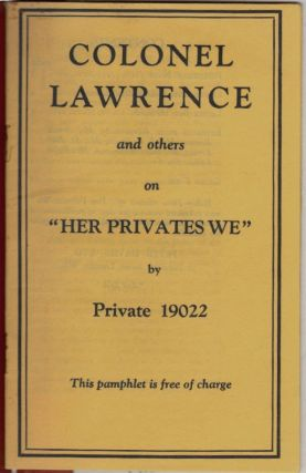 "Colonel Lawrence and others on ""Her Privates We"" by Private 19022. T. E. Lawrence"