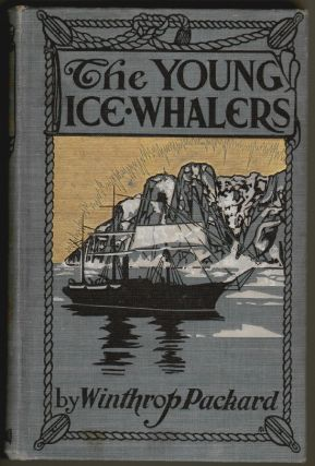 The Young Ice Whalers. Winthrop Packard