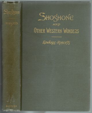 Shoshone and Other Western Wonders. Edwards Roberts, Charles Francis Adams, Preface.