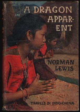 A Dragon Apparent, Travels in Indo-China. Norman Lewis.