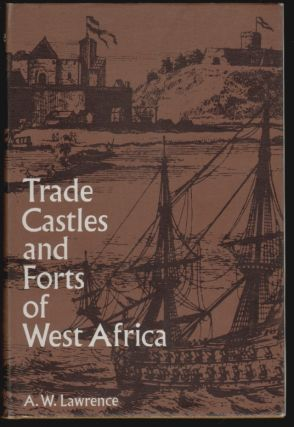 Trade Castles and Forts of West Africa