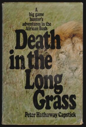 Death in the Long Grass. Peter Hathaway Capstick.