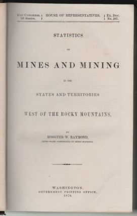 Statistics of Mines and Mining West of the Rocky Mountains
