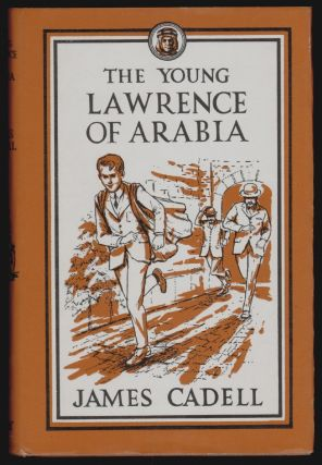 The Young Lawrence of Arabia. James Cadell, William Randell, Ronald Wills Thomas