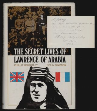 The Secret Lives of Lawrence of Arabia [SIGNED]. Phillip Knightley, Colin Simpson