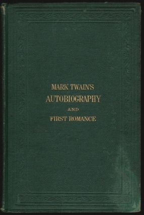 Mark Twain's (Burlesque) Autobiography and First Romance. Mark Twain