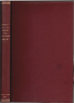 Report of Surveys Across the Continent, in 1867-'68, on the Thirty-Fifth and Thirty-Second...