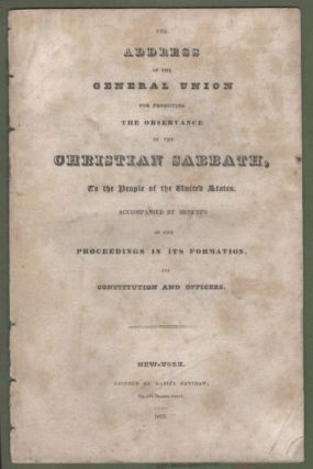 An Address of the General Union for Promoting the Observance of the Christian Sabbath, to the...