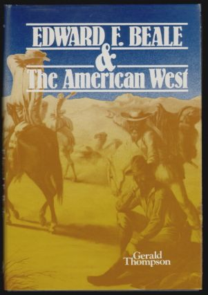 Edward F. Beale and the American West. Gerald Thompson