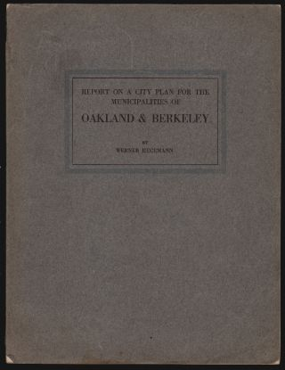 Report on a City Plan for the Municipalities of Oakland & Berkeley