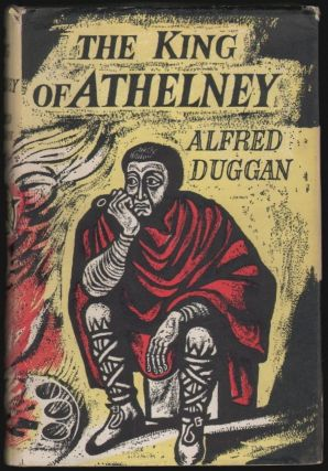 The King of Athelney. Alfred Duggan.