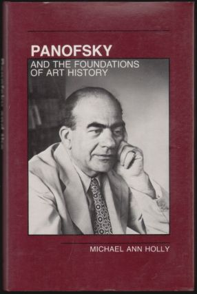Panofsky and the Foundations of Art History. Michael Ann Holly