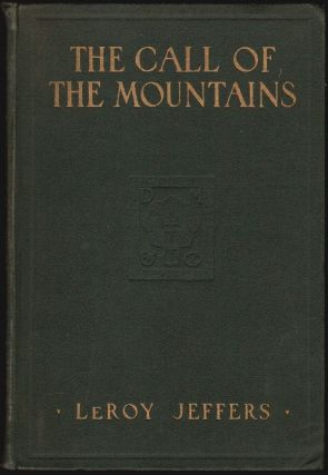 The Call of the Mountains, Rambles Among the Mountains and Canyons of the United States and...