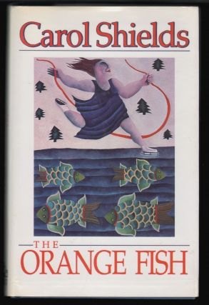 The Orange Fish [Signed]. Carol Shields