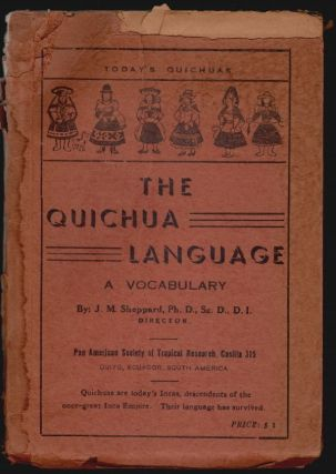 The Quichua Langunage, A Vocabulary. J. M. Sheppard