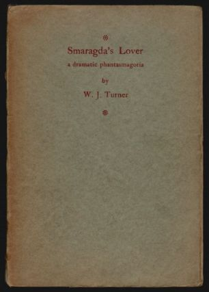 Smaragda's Lover, A Dramatic Phasmagoria. W. J. Turner, Walter James Redfern