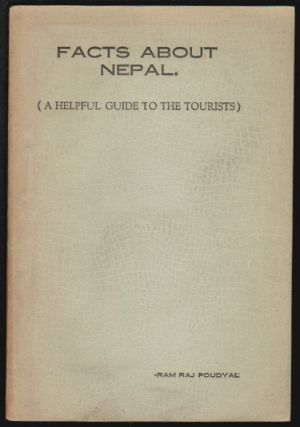 Facts about Nepal (A Helpful Guide to the Tourists). Ram Raj Poudyal
