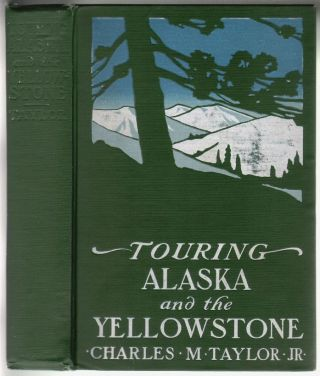 Touring Alaska and the Yellowstone. GLACIER BAY, Charles M. Taylor, Jr.