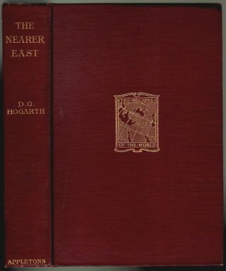 The Nearer East. D. G. Hogarth