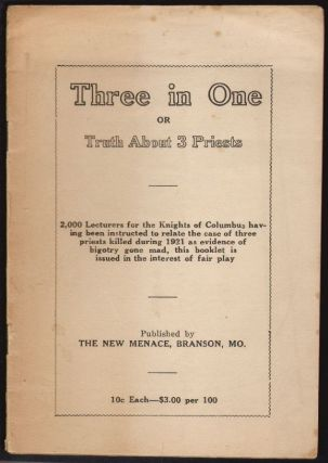 Three in One or Truth About Three Priests. ANTI-CATHOLIC