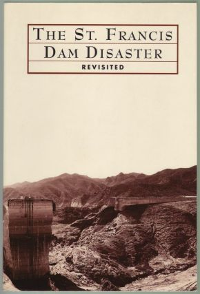 The St. Francis Dam Disaster Revisited. Doyce B. Nunis, Jr, Charles N. Johnson