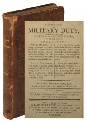 A Compendium of Military Duty, Adapted for the Militia of the United States