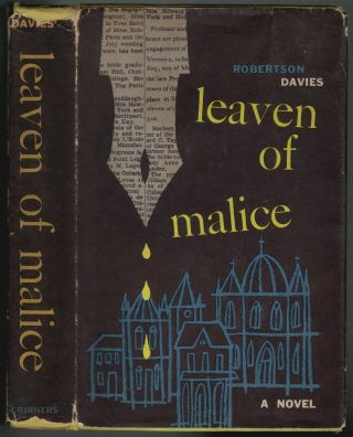 Leaven of Malice. Robertson Davies.