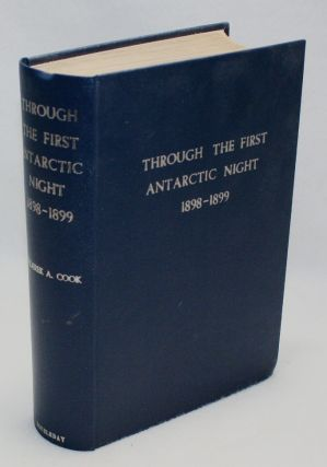 "Through the First Antarctic Night, 1898-1899, A Narrative of the Voyage of the ""Belgica"" Among..."