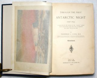 "Through the First Antarctic Night, 1898-1899, A Narrative of the Voyage of the ""Belgica"" Among Newly Discovered Lands and Over and Unknown Sea About the South Pole"