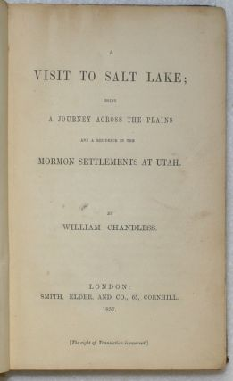 A Visit to Salt Lake; Being A Journey Across the Plains and a Residence in the Mormon Settlements at Utah