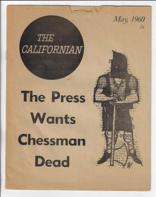 The Californian, Volume 1, Number 4, May 1960 [The Press Wants Chessman Dead]. Burton Wolfe