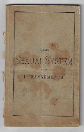 The Sexual System and its Derangements. E. C. Abbey.