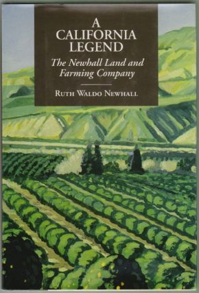 A California Legend, The Newhall Land and Farming Company [SIGNED]. Ruth Waldo Newhall.