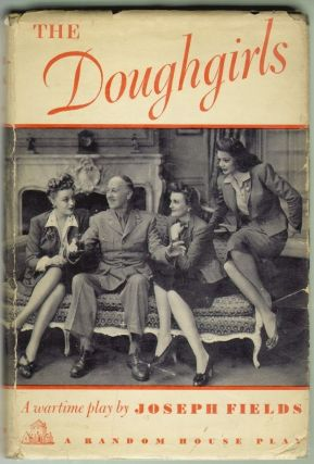The Doughgirls, A Comedy. Joseph Fields