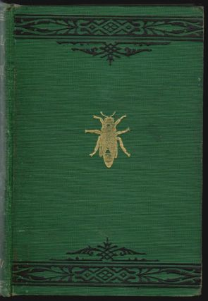 Manual of the Apiary. Second edition. Revised, Enlarged, Mostly Re-Written, and Beautifully Illustrated. A. J. Cook.