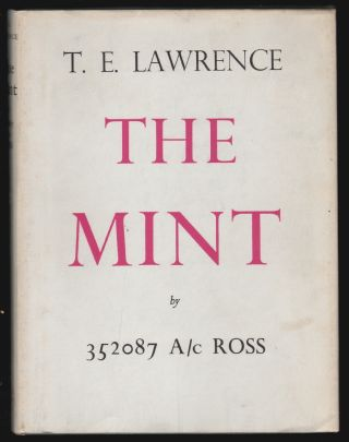 The Mint, A day-book of the R.A.F. Depot between August and December 1922 with later notes. 352087 A/c Ross, T. E. Lawrence, A. W. Lawrence, Introductory Note.