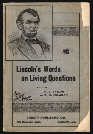 Lincoln's Words on Living Questions, A Collection of All the Recorded Utterances of Abraham...