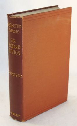 Selected Papers on Anthropology, Travel & Exploration. Sir Richard Burton, N. M. Penzer.