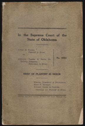 In the Supreme Court of the State of Oklahoma. Urban de Hasque vs. Atchison, Topeka & Santa Fe Railway Company, No. 9694, Brief of Plantiff in Error. PROHIBITION OKLAHOMA, CATHOLIC CHURCH.