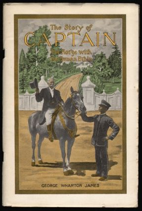 The Story of Captain, The Horse with the Human Brain. George Wharton James.