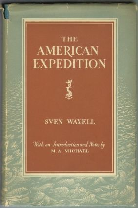 The American Expedition. Sven Waxell, N. A. Michael, Introduction and Note.