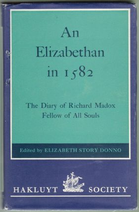 An Elizabethan in 1582, The Diary of Richard Madox, Fellow of All Souls. Richard Madox, Elizabeth...