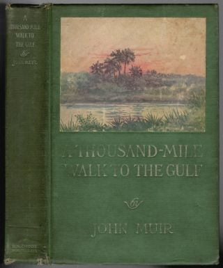 A Thousand Mile Walk to the Gulf. John Muir.