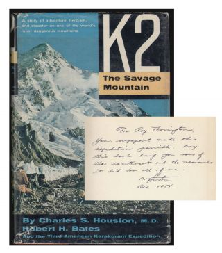 K2 The Savage Mountain [INSCRIBED ASSOCIATION COPY]. Charles S. Houston, Robert H. Bates.