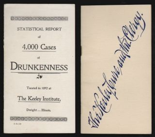 Statistical Report of 4,000 Cases of Drunkenness Treated in 1892 at the Keeley Institute, Dwight, Illinois [with] The Keeley Cure and the Clergy. ALCOHOLISM MEDICINE.