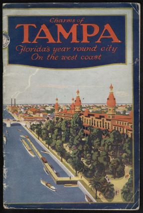 Charms of Tampa, Florida's Year Round City on the West Coast. FLORIDA.