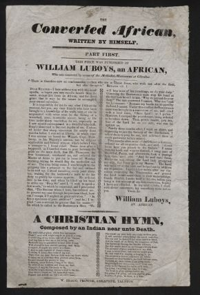 The Converted African, Written by Himself…by William Luboys, and African, who was converted by the Methodist Missionaries at Gibraltar [with] A Christian Hymn, Composed by an Indian near unto Death