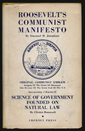 Roosevelt's Communist Manifest, Incorporating a Reprint of The Science of Government Founded on Natural Law. Emmanuel Josephson, Clinton Roosevelt.