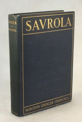 Savrola, A Tale of the Revolution in Laurania. Winston Spencer Churchill.
